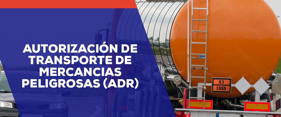AUTORIZACIÓN  DE TRANSPORTE  DE MERCANCIAS PELIGROSAS (ADR)